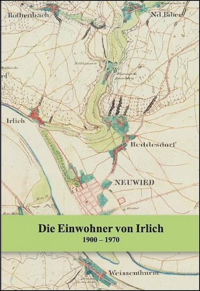 Die Einwohner von Irlich (heute Stadtteil von Neuwied) 1900 bis 1970