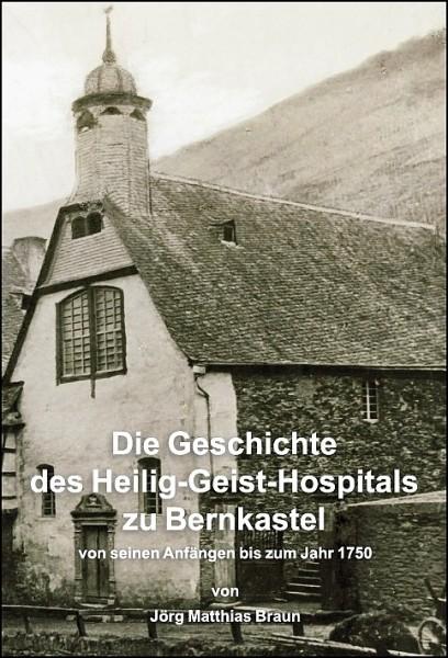 Die Geschichte des Heilig-Geist-Hospitals zu Bernkastel