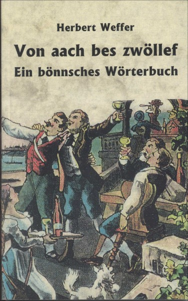 Bönnsches Wörterbuch - Bönnsch-Hochdeutsch
