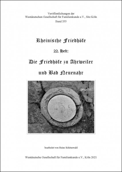 Rheinische Friedhöfe Heft: 22. Friedhöfe zu Ahrweiler und Bad Neuenahr
